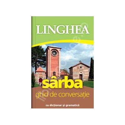 Sarba. Ghid de conversatie Roman-Sarb, cu dictionar si gramatica