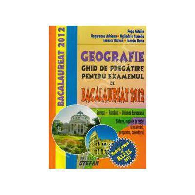 Bac 2012. Geografie ghid de pregatire pentru examenul de bacalaureat 2012. Europa - Romania - Uniunea Europeana
