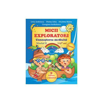 Micii Exploratori. Cunoasterea mediului 5-6/7 ani (Nivelul II)