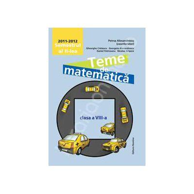 Teme de matematica pentru clasa a VIII-a, semestrul al II-lea 2011-2012