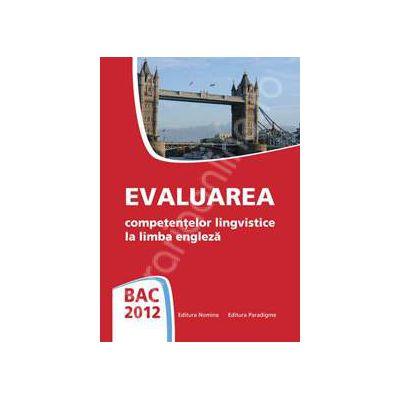 Bac 2012. Evaluarea competentelor lingvistice la limba Engleza