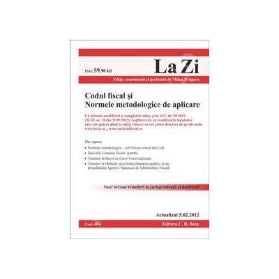 Codul fiscal si Normele metodologice de aplicare.  Actualizat 5 februarie 2012