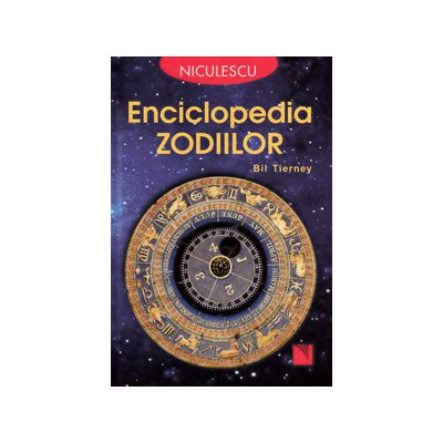 Enciclopedia zodiilor. Sa exploram cele douasprezece semne zodiacale ale astrologiei