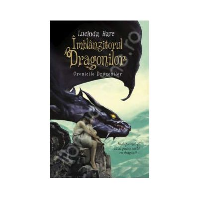 Imblanzitorul dragonilor. Cronicile dragonilor