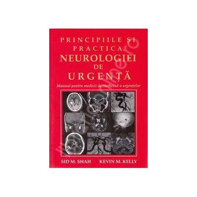 Principiile si practica neurologiei de urgenta. Manual pentru medicii de medicina a urgentelor