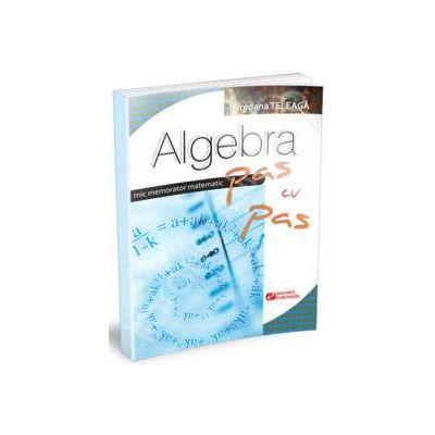 Algebra pas cu pas. Mic memorator matematic