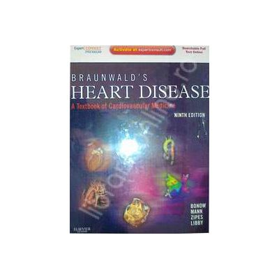 Braunwald's Heart Disease. A Textbook of Cardiovascular Medicine (Ninth Edition)