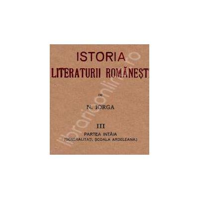 Colectia Nicolae Iorga. Nicolae Iorga. Istoria Literaturii Romanesti (Trei volume)