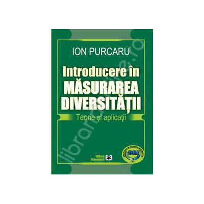 Introducere in masurarea diversitatii. Teorie si aplicatii
