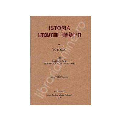 Nicolae Iorga. Istoria Literaturii Romanesti. Volumul 3 (Cea mai importanta sinteza. Unica reproducere a editiei din 1925)