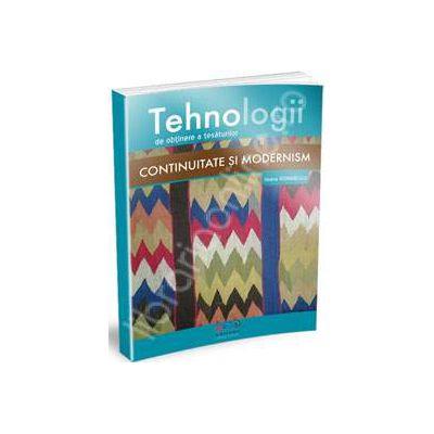 Tehnologii de obtinere a tesuturilor. Continuitate si modernism