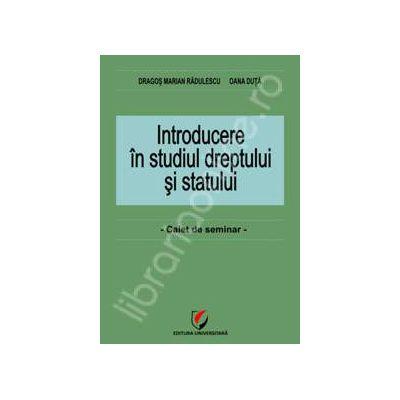 Introducere in studiul dreptului si statului. Caiet de seminarii