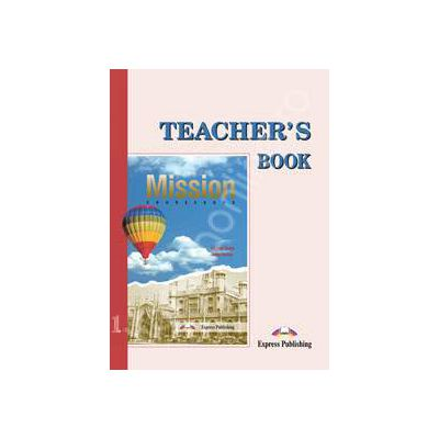 Curs de limba engleza Mission 1 Teacher s Book