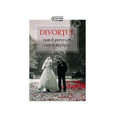 Divortul. Cum il prevenim, cum il depasim