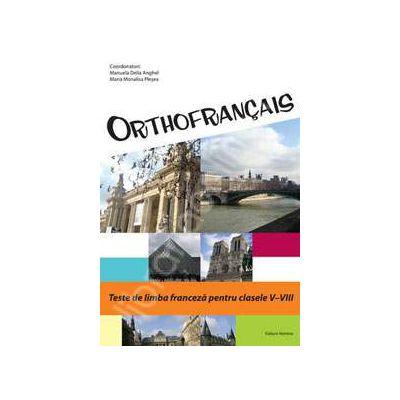 Orthofrancais. Teste de limba franceza pentru clasele V-VIII