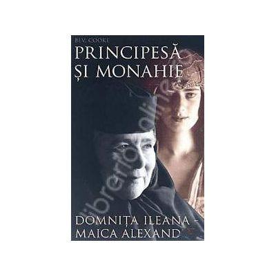 Principesa si monahie: Domnita Ileana (Maica Alexandra)