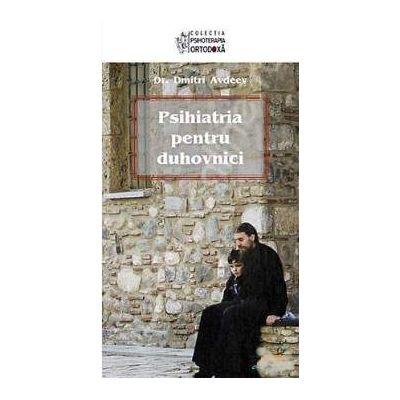 Psihiatria pentru duhovnici  (Traducere din limba rusa de Adrian Tanasescu‑Vlas)