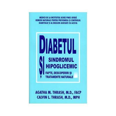Diabetul si sindromul hipoglicemic. Fapte, descoperiri si tratamente naturale