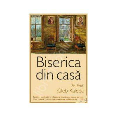 Biserica din casa(Traducere din limba rusa de Lucia Ciornea)