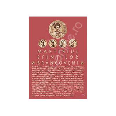 Martiriul Sfintilor Brancoveni (Editie redactata si ingrijita de L.S. Desartovici)