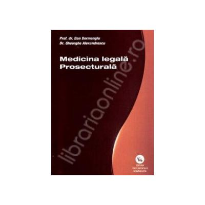Medicina legala. Prosecturala