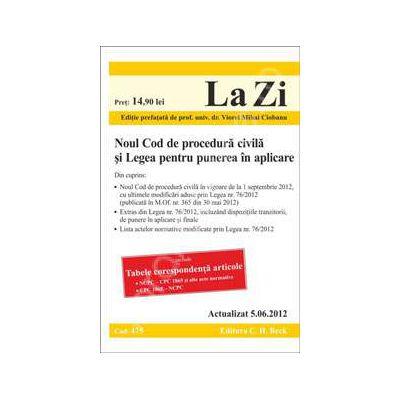 Noul Cod de procedura civila si Legea pentru punerea in aplicare. Actualizata la data de 05. 06. 2012