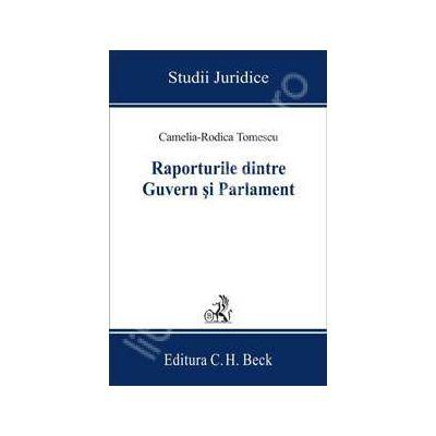 Raporturile dintre Guvern si Parlament