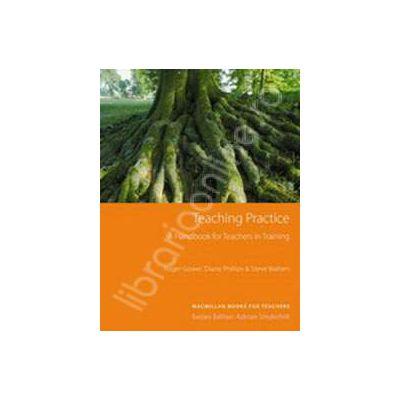 Teaching Practice; A Handbook for Teachers in Training