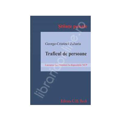 Traficul de persoane (Lucrarea face trimiteri la dispozitiile NPC)