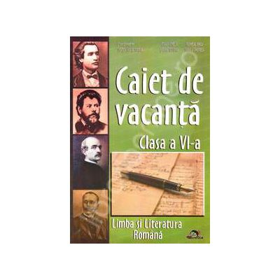 Caiet de Vacanta Limba si Literatura Romana pentru clasa a VI-a