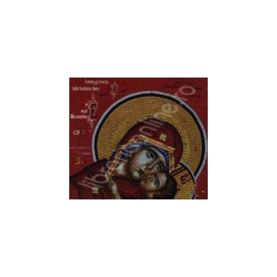 CD (Audio) - Imaginea sarbatorilor de peste an pe note bizantine. Volumul 1