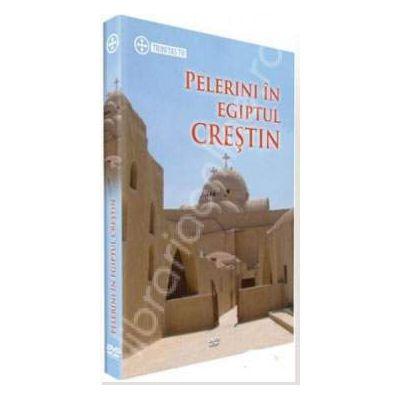 DVD - Pelerini in Egiptul crestin