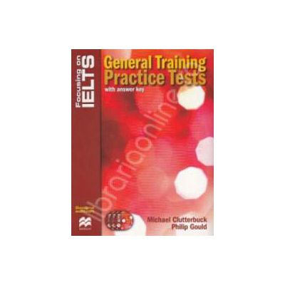 General training practice tests with answer key and Audio CD - Focusing on IELTS