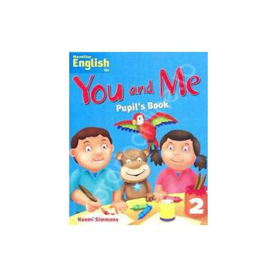 Macmillan English for - You and Me Pupil's Book - Level 2