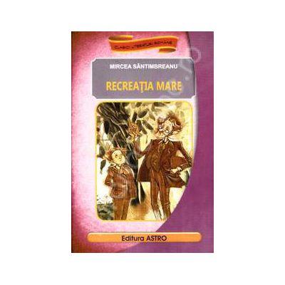 Recreatia mare (Colectia clasicii literaturii romane)