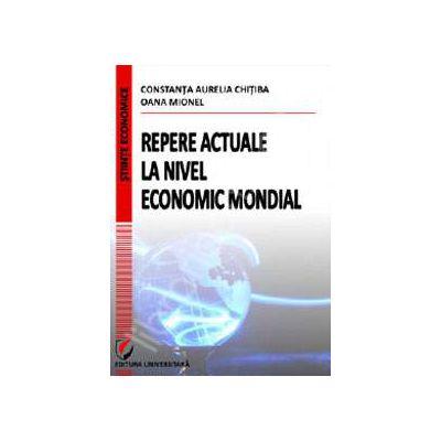 Repere actuale la nivel economic mondial