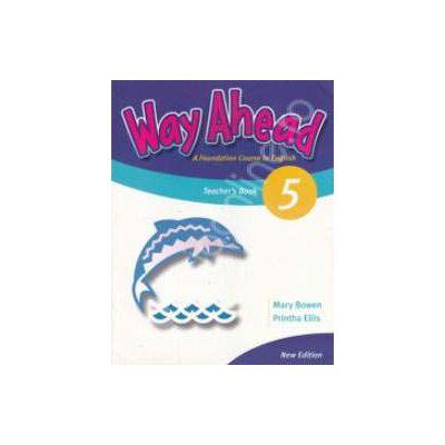 Way Ahead 5 Teacher's book. Manualul profesorului de limba engleza pentru clasa a VII-a