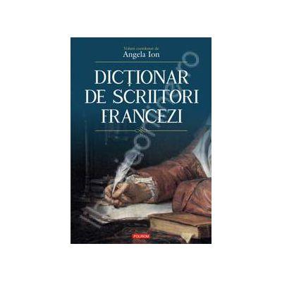 Dictionar de scriitori francezi (Editie Cartonata)
