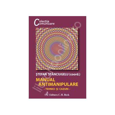 Manual antimanipulare. Tehnici si cazuri