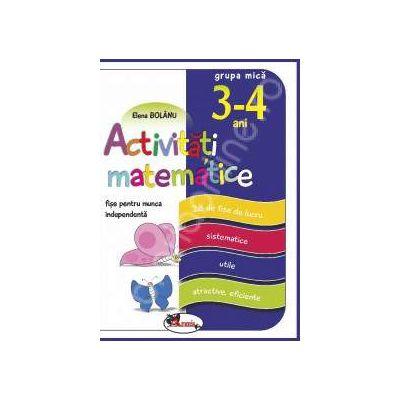 Activitati matematice, fise pentru munca independenta. Grupa mica 3-4 ani