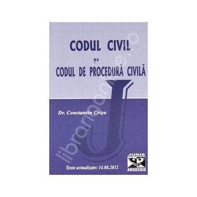 Codul civil si codul de procedura civila. Texte actualizate: 14.08.2012