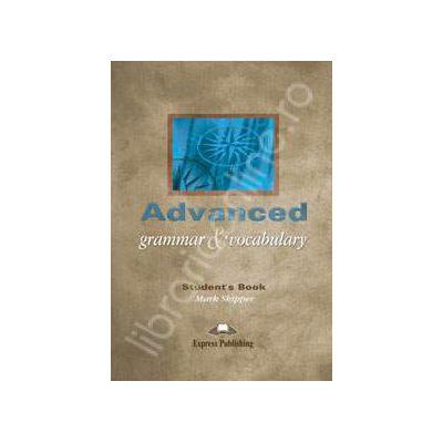 Curs de gramatica si vocabular. Advanced Grammar and Vocabulary Students Book (Pentru clasele a XI-a si a XII-a)