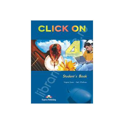 Curs de limba engleza Click On 4. Manualul elevului pentru clasa a VIII-a
