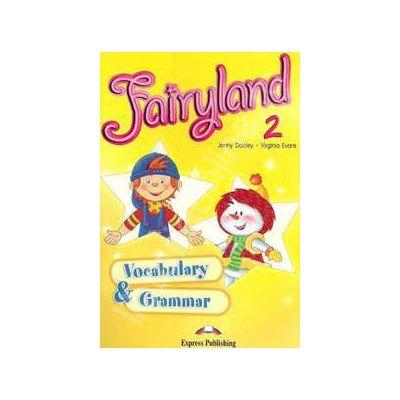 Curs pentru limba engleza. Fairyland 2 Vocabulary and Grammar Practice pentru clasa a II-a