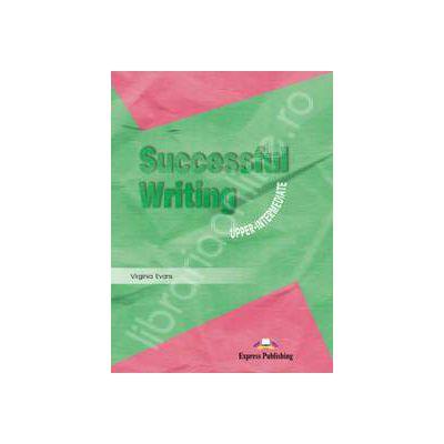 Curs pentru limba engleza. Successful Writing Upper-Intermediate. Manualul elevului clasa a X-a