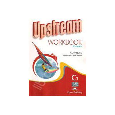 Curs pentru limba engleza. Upstream Advanced C1. Caiet pentru clasa a XI-a (Editie noua)