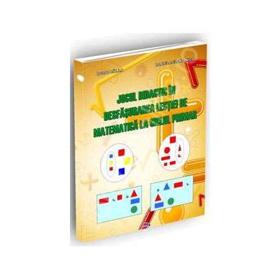 Jocul didactic in desfasurarea lectiei de matematica la ciclul primar