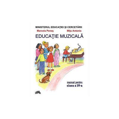 EDUCATIE MUZICALA manual pentru clasa a IV-a (Marcela Penes)