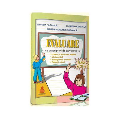Evaluare, clasa a III-a - Cu descriptori de performanta  (Teste de evaluare)