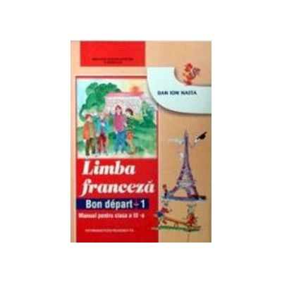 Limba franceza (L1), manual pentru clasa a III-a  (Bon depart)